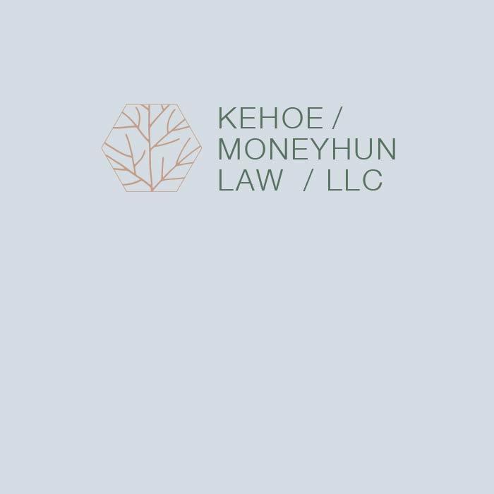 Kehoe Moneyhun Law LLC