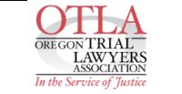 OTLA Oregon Trial Lawyers Association